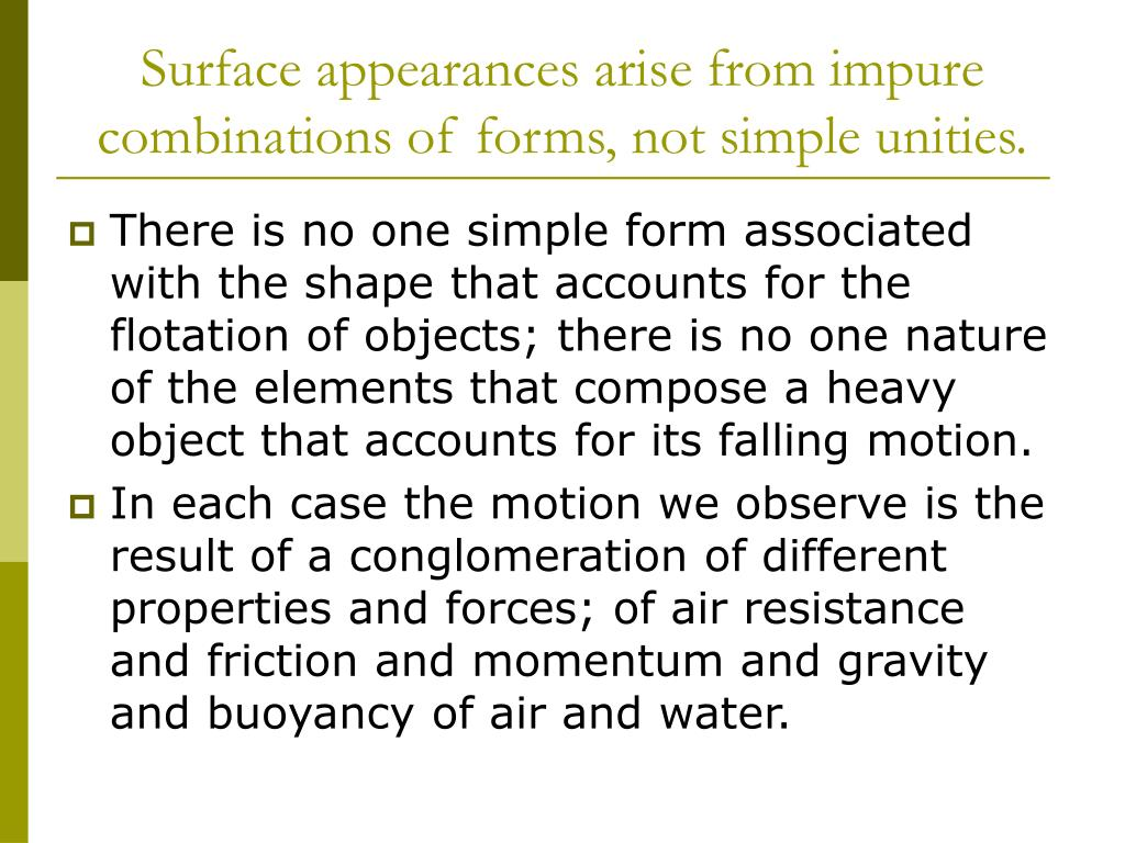 Surface appearances arise from impure combinations of forms, not simple unities.