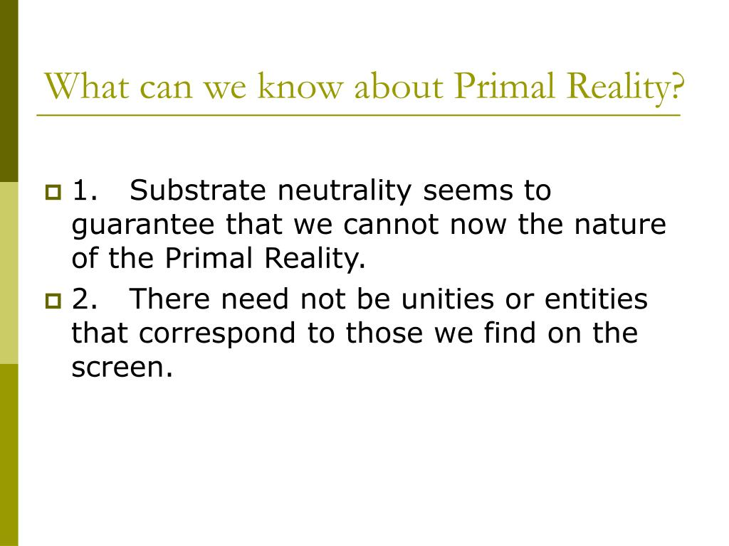 What can we know about Primal Reality?