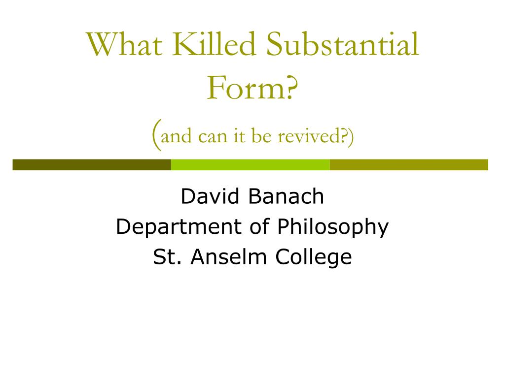 what killed substantial form and can it be revived