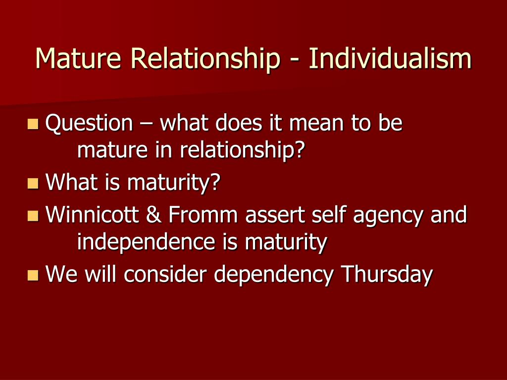 Mature Relationship - Individualism