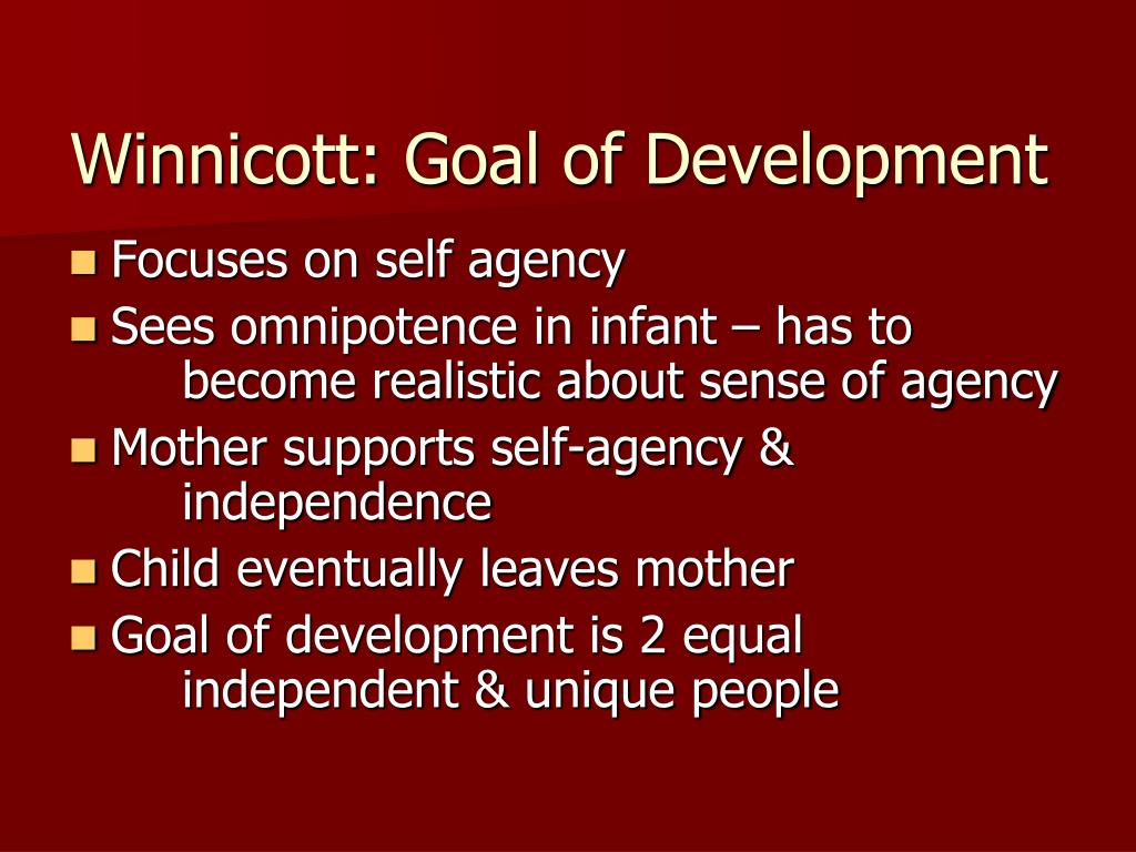 Winnicott: Goal of Development