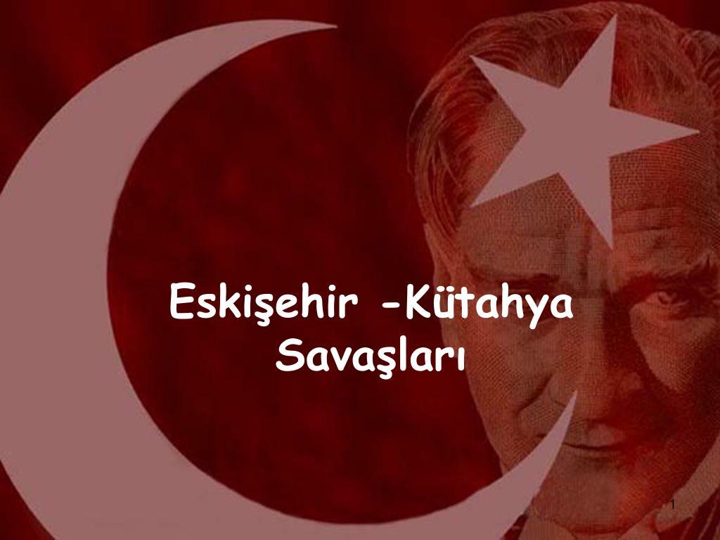 Eskişehir -Kütahya Savaşları