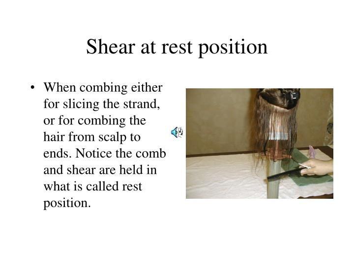 Shear at rest position