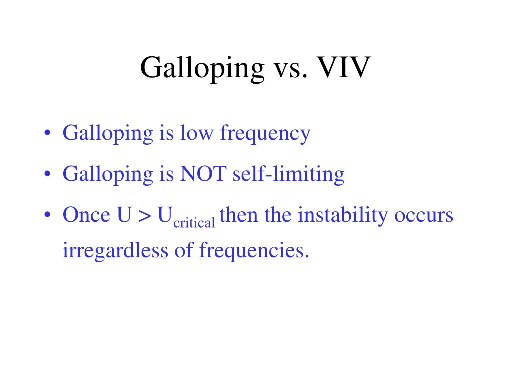 Galloping vs. VIV