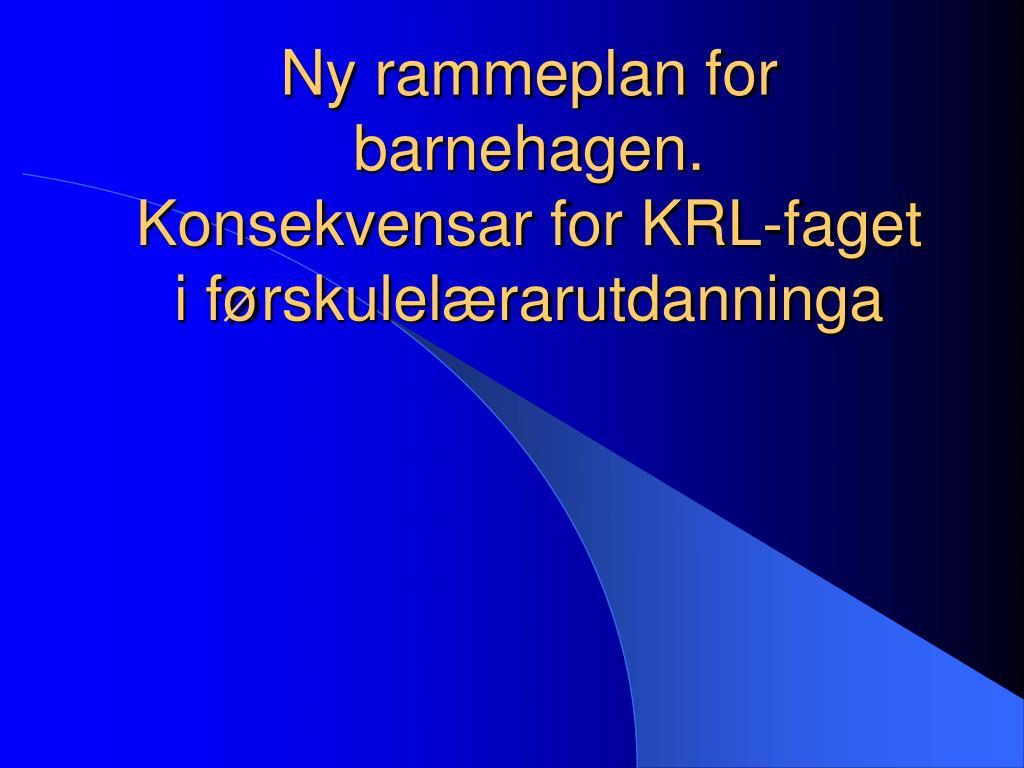 Ny rammeplan for barnehagen.