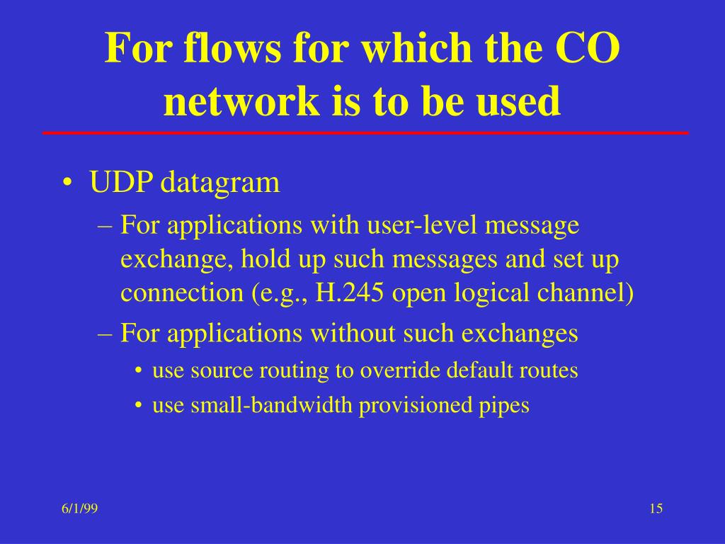 For flows for which the CO network is to be used