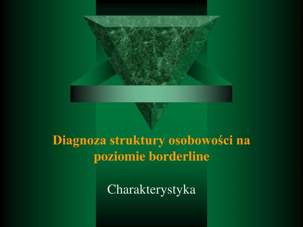 Diagnoza struktury osobowości na poziomie borderline