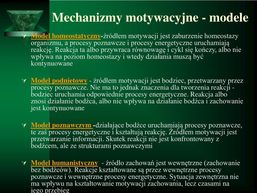 Mechanizmy motywacyjne - modele