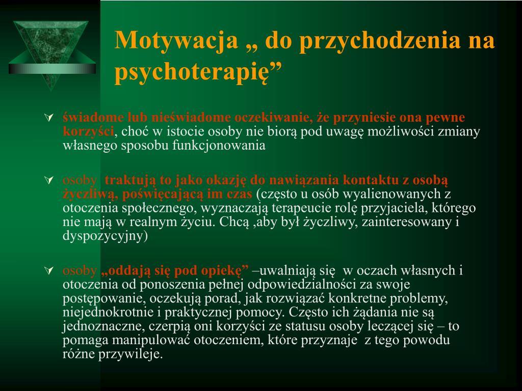 """Motywacja """" do przychodzenia na psychoterapię"""""""