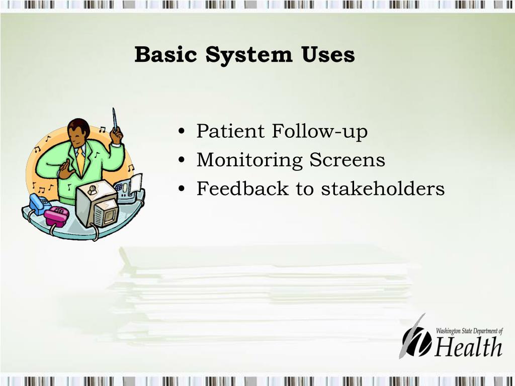 Basic System Uses