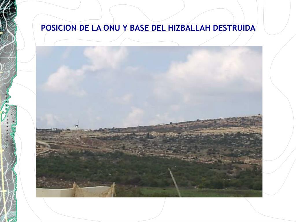 POSICION DE LA ONU Y BASE DEL HIZBALLAH DESTRUIDA
