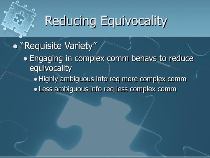 Reducing equivocality