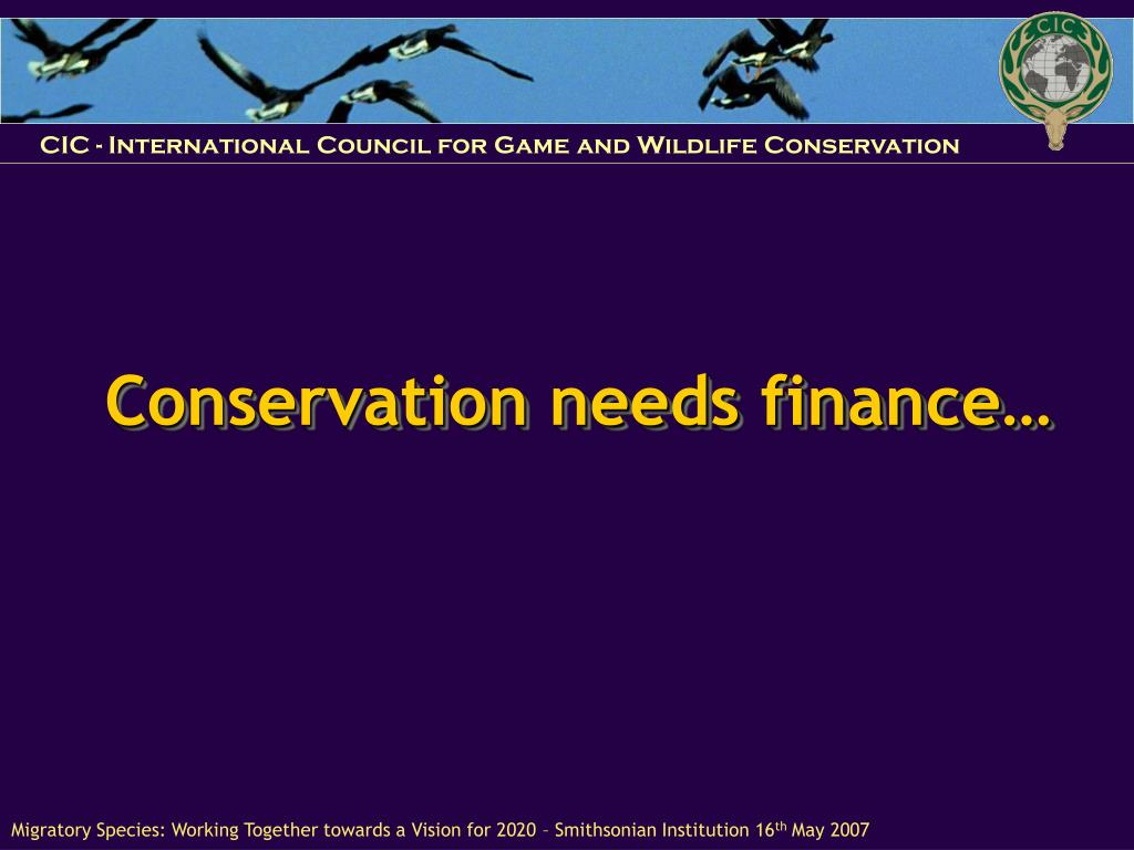 Conservation needs finance…