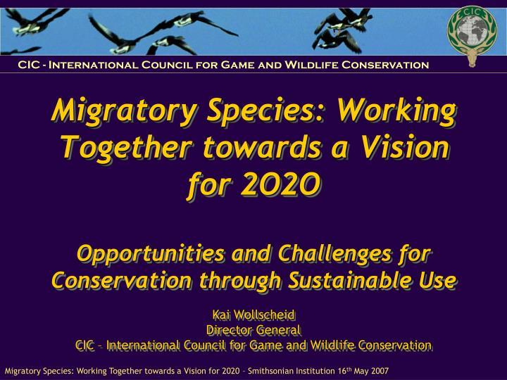 Migratory Species: Working Together towards a Vision for 2O2O
