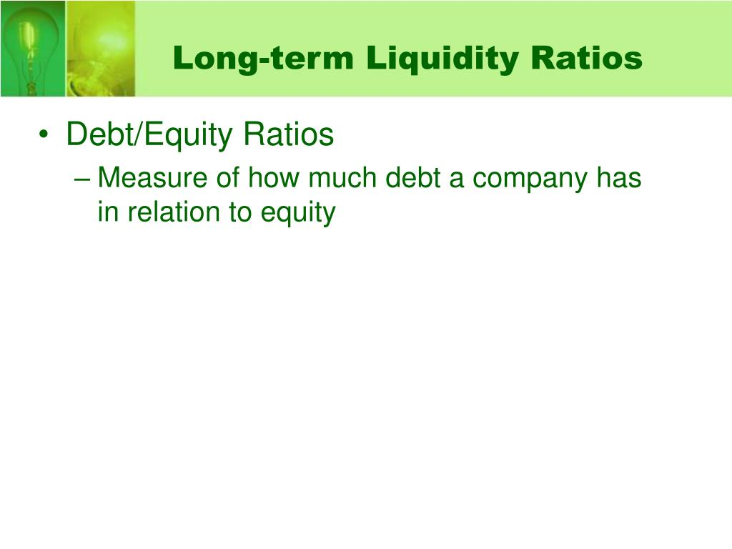 Long-term Liquidity Ratios