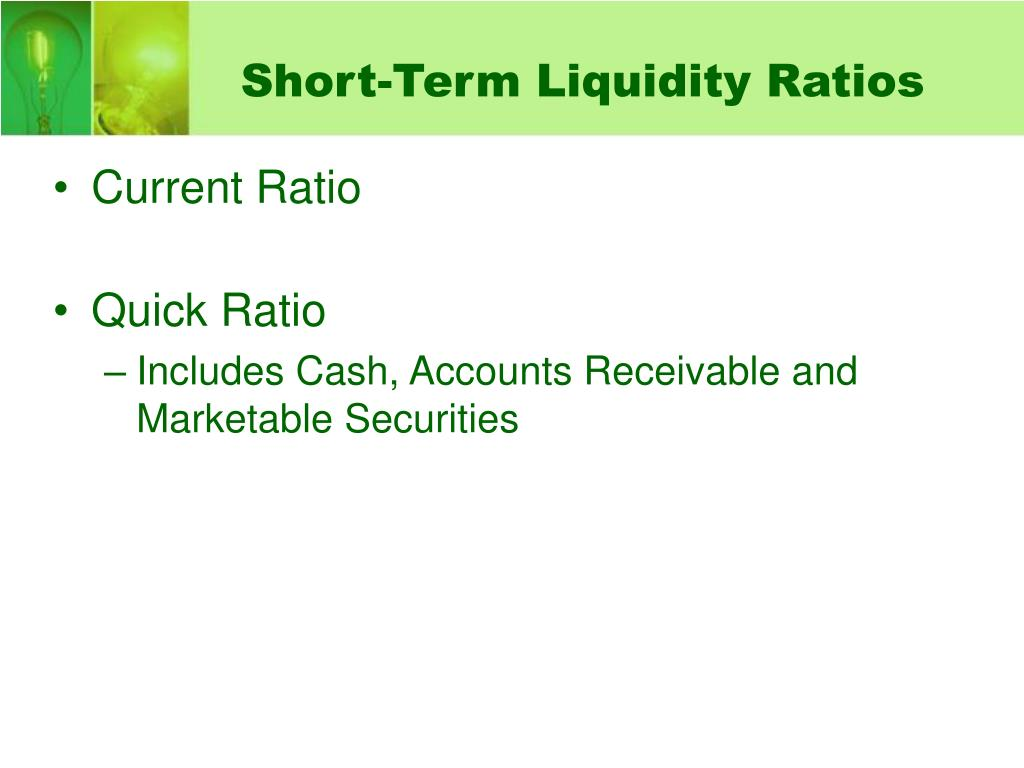 Short-Term Liquidity Ratios