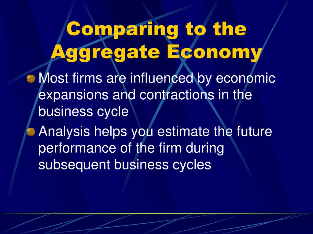 Comparing to the Aggregate Economy