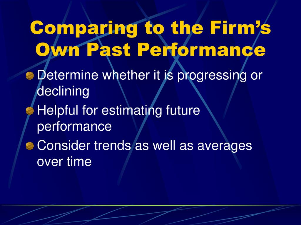 Comparing to the Firm's Own Past Performance