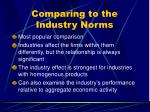 comparing to the industry norms