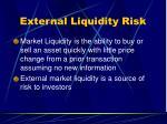 external liquidity risk