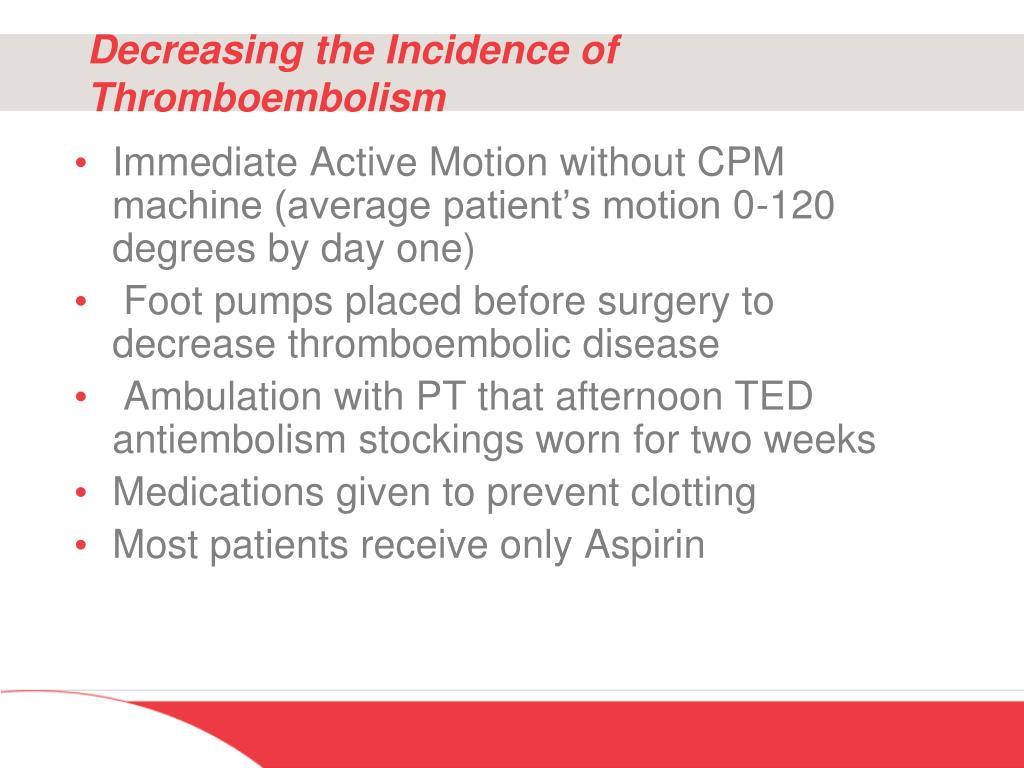 Decreasing the Incidence of Thromboembolism