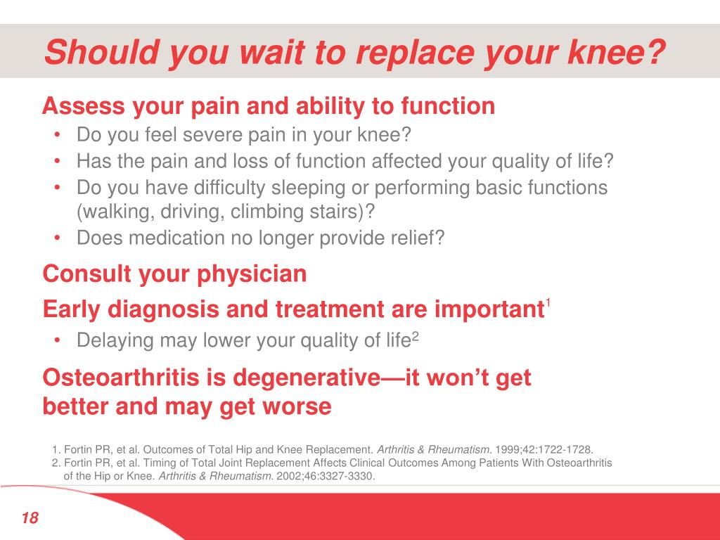 Should you wait to replace your knee?