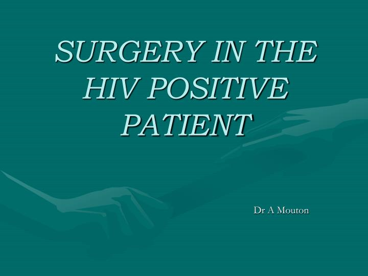 Surgery in the hiv positive patient l.jpg