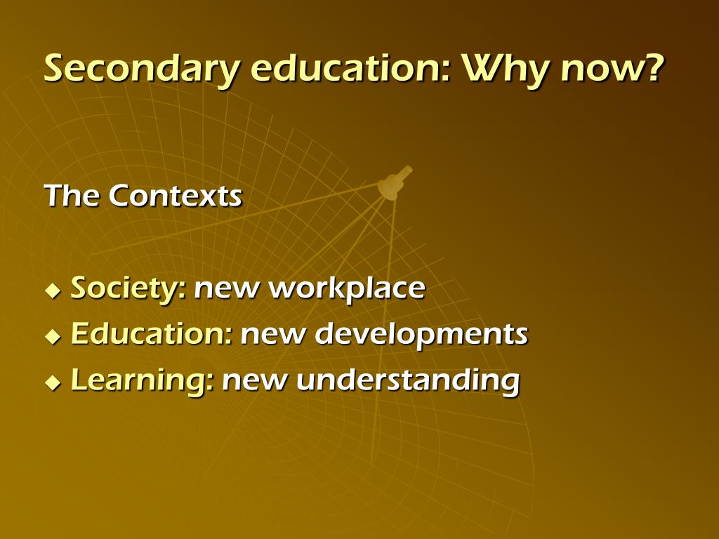 Secondary education: Why now?