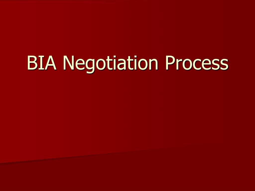 BIA Negotiation Process