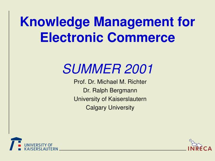 Knowledge management for electronic commerce summer 2001 l.jpg