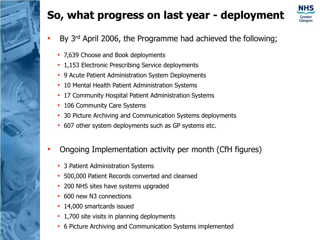 So, what progress on last year - deployment