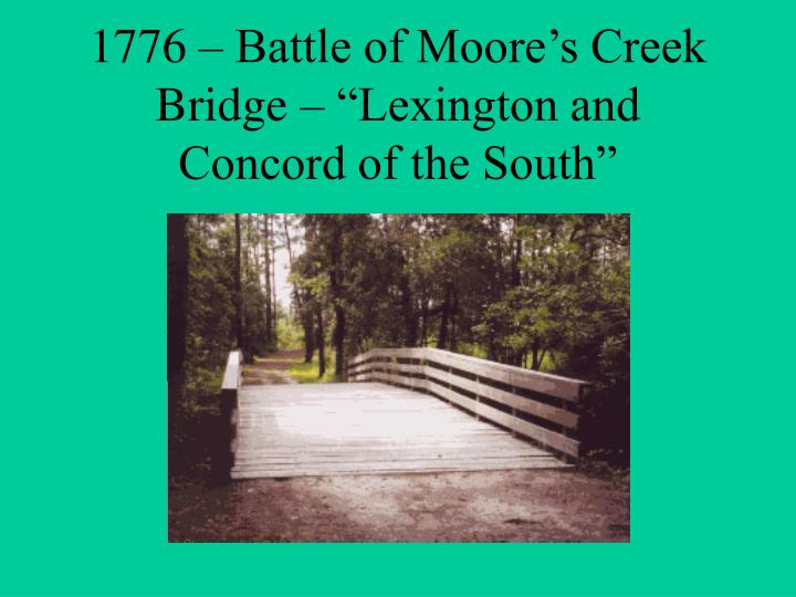 """1776 – Battle of Moore's Creek Bridge – """"Lexington and Concord of the South"""""""