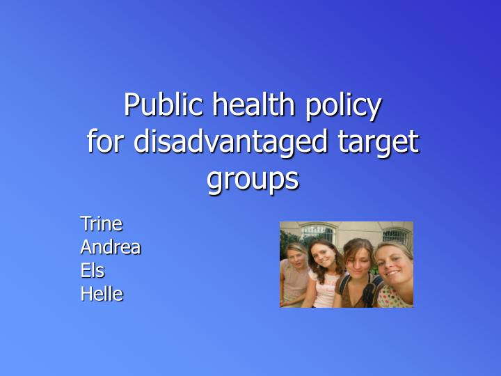 Public health policy for disadvantaged target groups