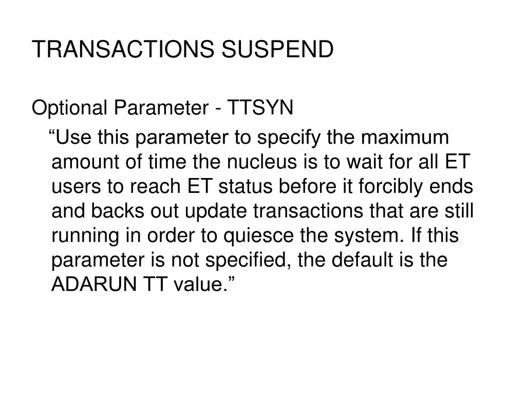 TRANSACTIONS SUSPEND