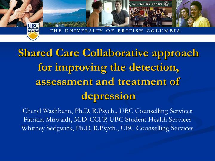 Shared Care Collaborative approach for improving the detection, assessment and treatment of depressi...
