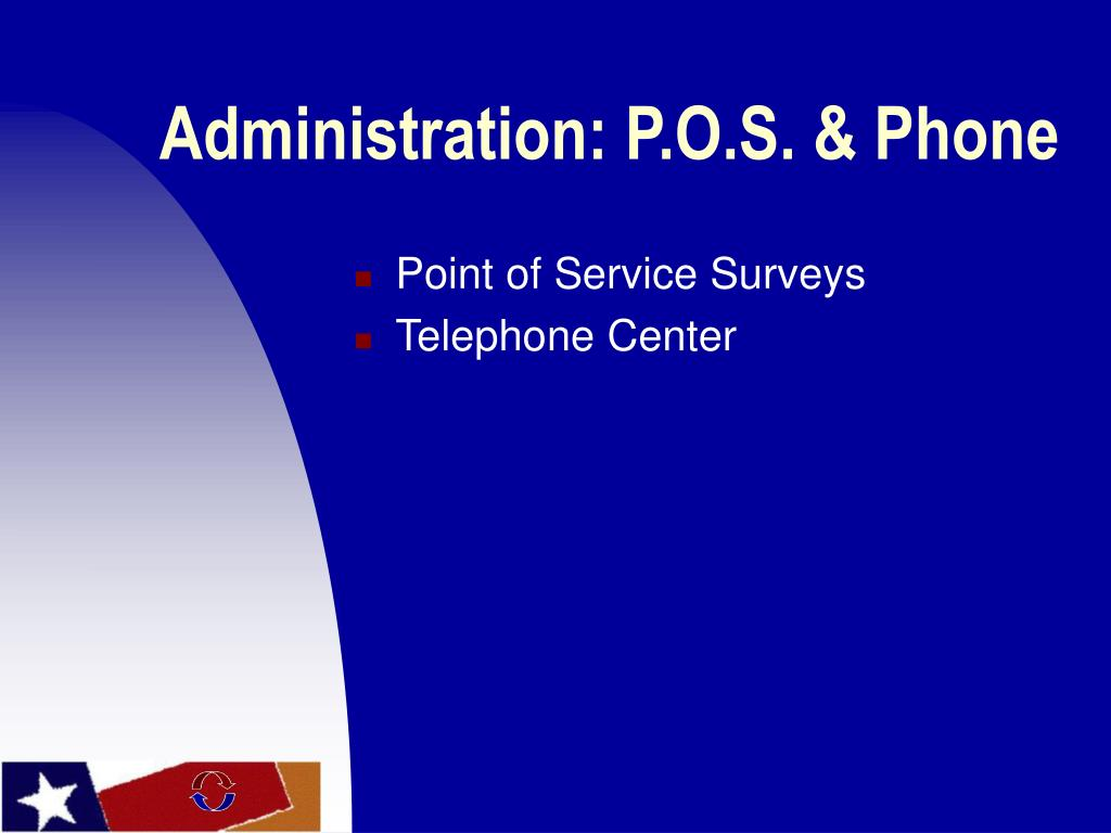 Administration: P.O.S. & Phone