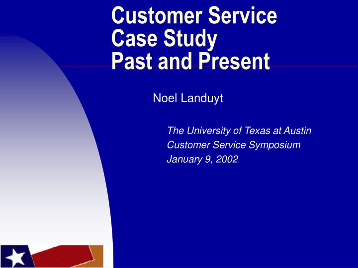 Customer service case study past and present l.jpg