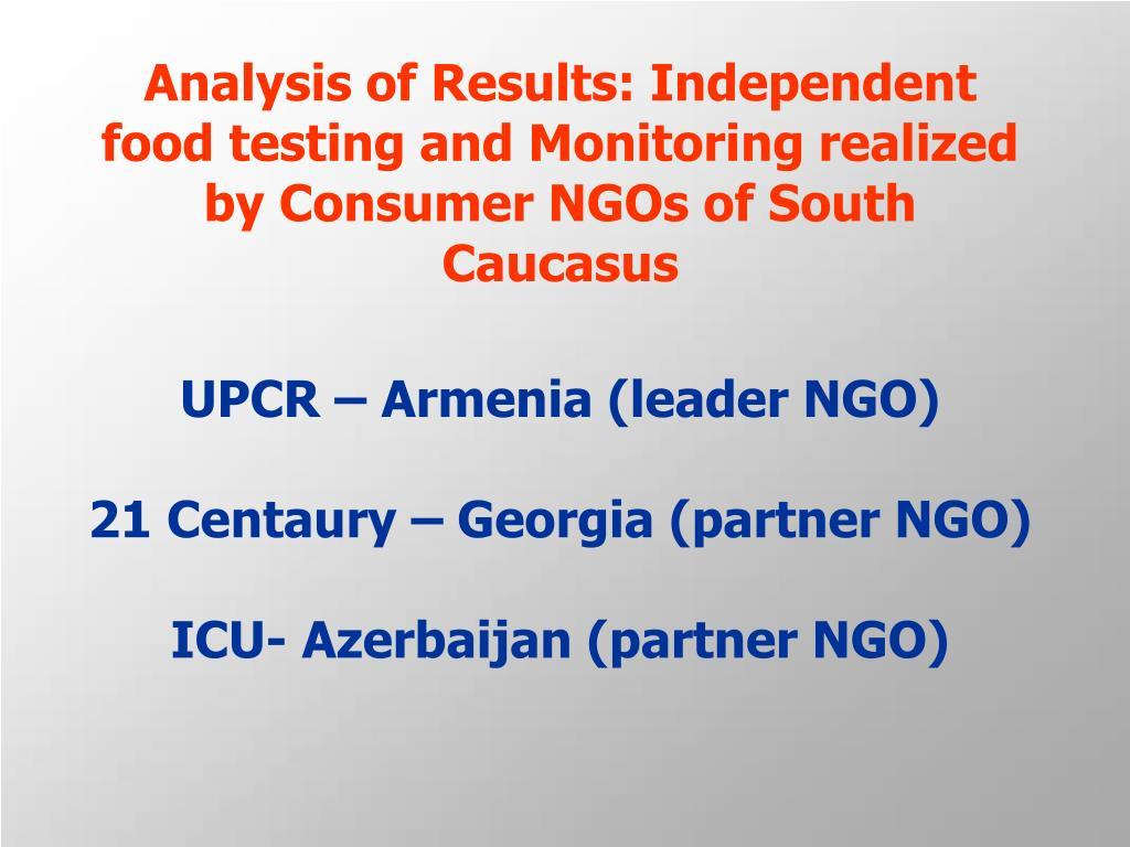 Analysis of Results: Independent food testing and Monitoring realized  by Consumer NGOs of South Caucasus