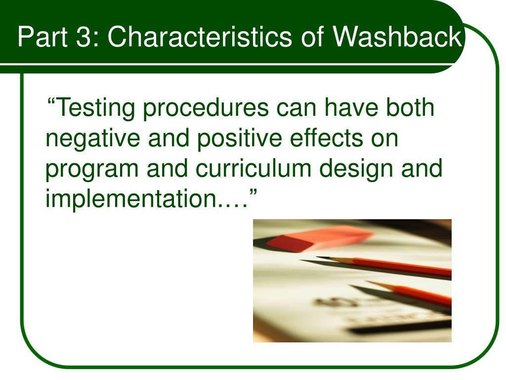 Part 3: Characteristics of Washback