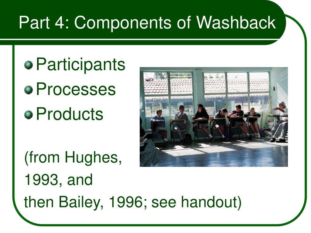 Part 4: Components of Washback