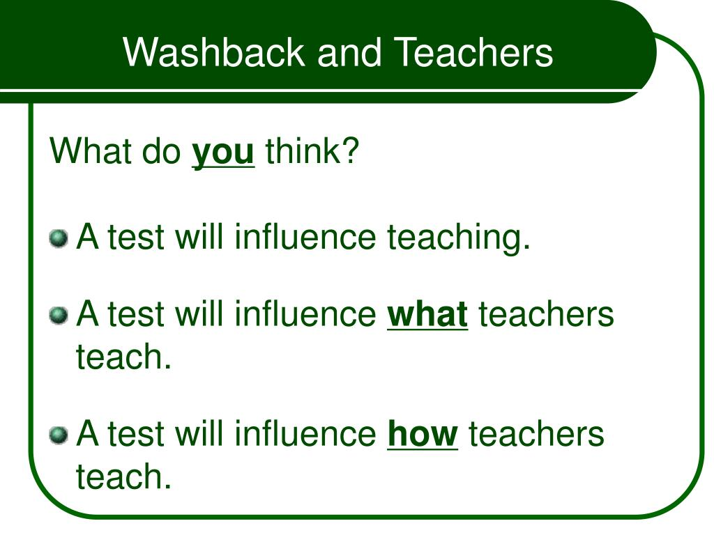 Washback and Teachers
