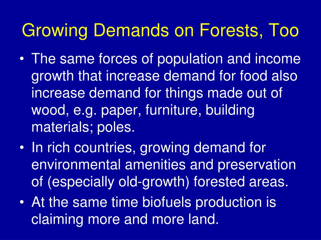 Growing Demands on Forests, Too