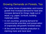 growing demands on forests too