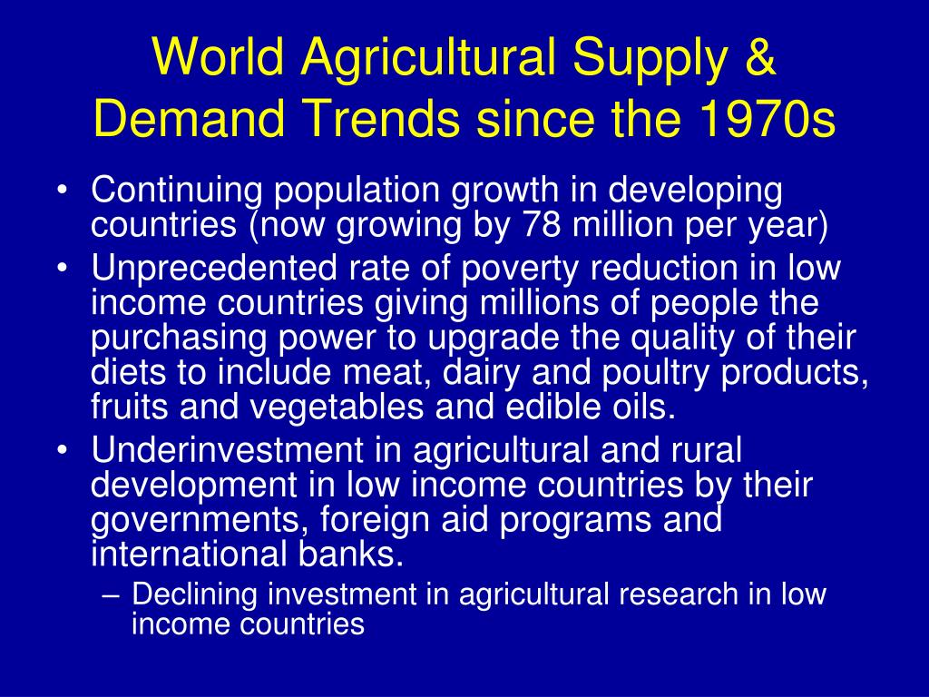 World Agricultural Supply & Demand Trends since the 1970s