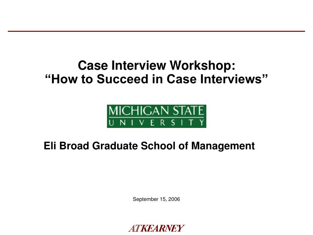 case interviews The case interview is an example of a real business problem based on your interviewer's past work experiences the problems you will encounter are not designed to be .