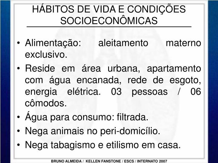 HÁBITOS DE VIDA E CONDIÇÕES SOCIOECONÔMICAS