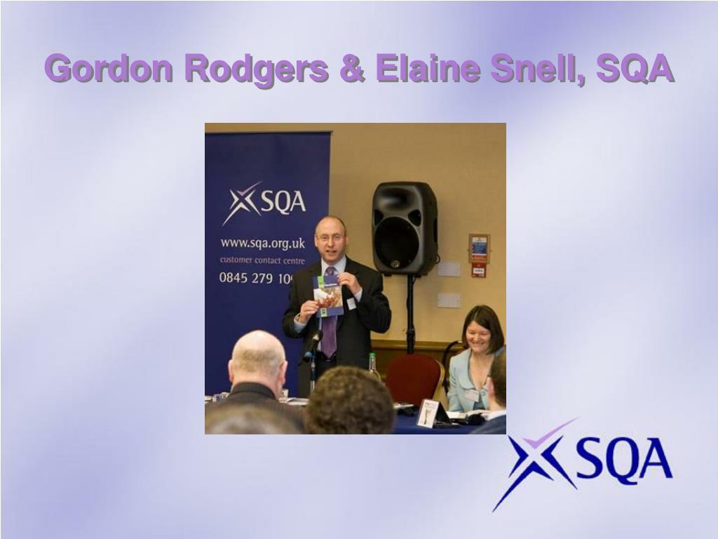 Gordon Rodgers & Elaine Snell, SQA