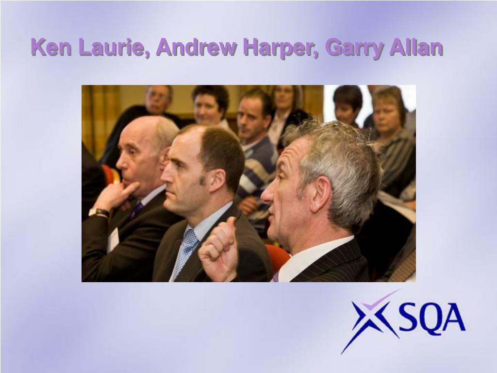 Ken Laurie, Andrew Harper, Garry Allan