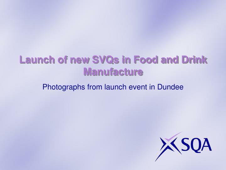 Launch of new svqs in food and drink manufacture l.jpg