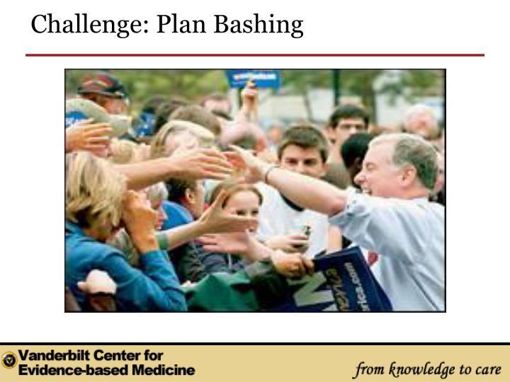 Challenge: Plan Bashing